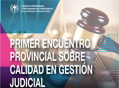 Primer encuentro provincial sobre calidad en gestión judicial