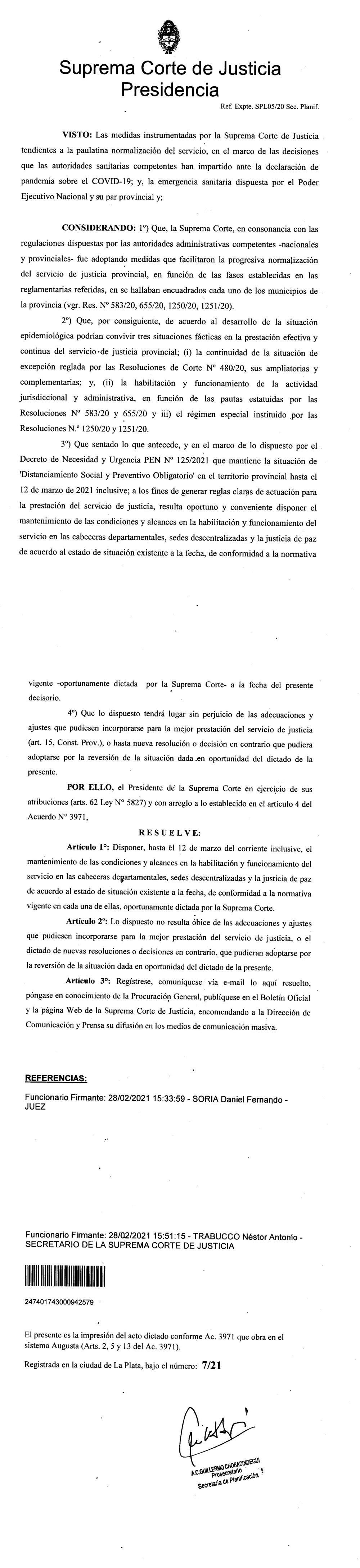 Resolución SPL Nº 07/21,  la Suprema Corte de Justicia dispuso mantener hasta el 12 de marzo de 2021 inclusive las condiciones y alcances de habilitación y funcionamiento vigentes en los organismos judiciales.